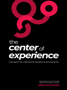 The Center of Experience: A blueprint for creating the experience-led enterprise