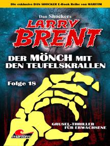 Dan Shocker's LARRY BRENT 18: Der Mönch mit den Teufelskrallen