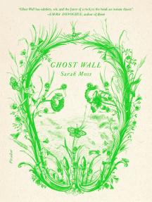 Ghost Wall: A Novel