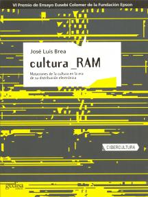 Cultura_RAM: Mutaciones de la cultura en la era de su distribución electrónica
