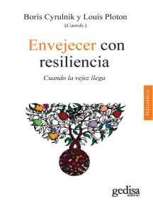 Envejecer con resiliencia: Cuando la vejez llega