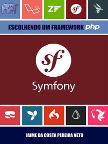Symfony - Escolhendo Um Framework Php