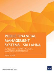 Public Financial Management Systems—Sri Lanka: Key Elements from a Financial Management Perspective