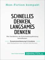 Schnelles Denken, langsames Denken. Zusammenfassung & Analyse des Bestsellers von Daniel: Wie Denkfehler die Entscheidungsfindung beeinflussen