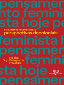 Pensamento feminista hoje: perspectivas decoloniais