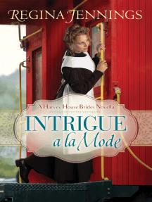 Intrigue a la Mode (A Harvey House Brides Novella)