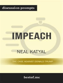 "Summary: ""Impeach: The Case Against Donald Trump"" by Neal Katyal - Discussion Prompts"