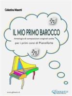 Il mio primo barocco (pianoforte primi corsi): Antologia di 35 composizioni originali per pianoforte