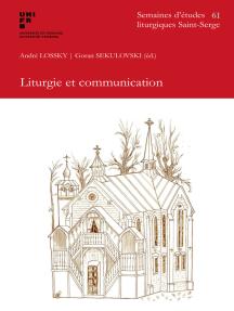 Liturgie et communication: 61e Semaine d'études liturgiquesParis, Institut Saint-Serge, 23-26 juin 2014