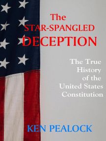The Star-Spangled Deception: The True History of the U.S. Constitution