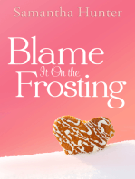 Blame It On the Frosting