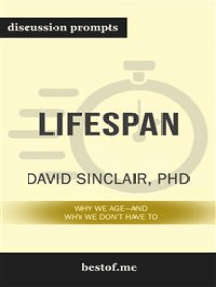 "Summary: ""Lifespan: Why We Age - and Why We Don't Have To"" by David A. Sinclair Discussion Prompts"
