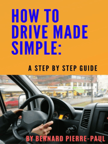 How To Drive Made Simple: A Step-by-Step Guide