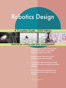 Robotics Design A Complete Guide - 2020 Edition