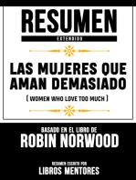 Resumen Extendido: Las Mujeres Que Aman Demasiado (Women Who Love Too Much) - Basado En El Libro De Robin Norwood