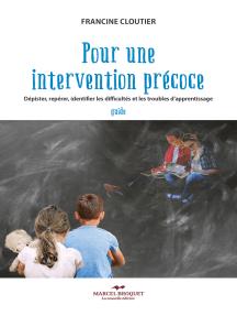 Pour une intervention précoce: Dépister, repérer, identifier les difficultés et les troubles d'apprentissage - guide