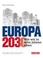 Europa 2030: Wie wir in zehn Jahren leben