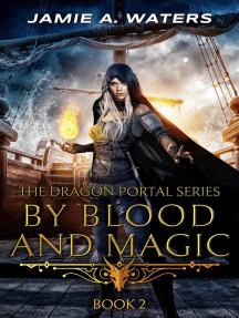 By Blood and Magic: The Dragon Portal, #2