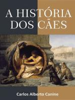A História Dos Cães