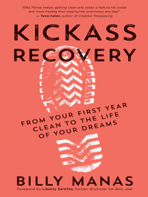 Kickass Recovery: From Your First Year Clean to the Life of Your Dreams