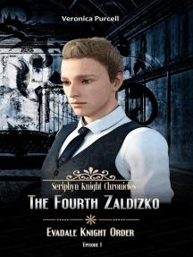 The Fourth Zaldizko: Evadale Knight Order: Seriphyn Knight Chronicles, #2.1