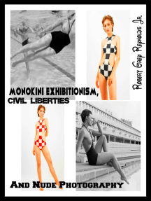Monokini Exhibitionism, Civil Liberties and Nude Photography