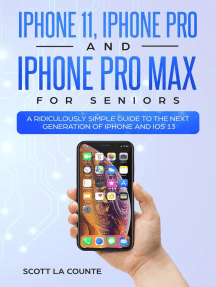 iPhone 11, iPhone Pro, and iPhone Pro Max For Seniors: A Ridiculously Simple Guide to the Next Generation of iPhone and iOS 13