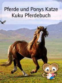 Pferde und Ponys Katze Kuku Pferdebuch: Pferde Bilderbuch