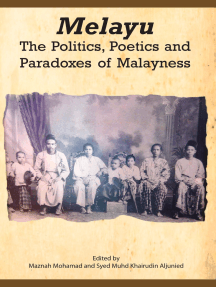 Melayu: The Politics, Poetics and Paradoxes of Malayness