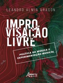 Improvisação Livre: Política da Música e Experimentação Musical