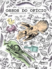 Ossos do Ofício: Arqueologia na Prática