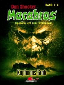 Dan Shocker's Macabros 114: Kaphoons Grab (Gefangener in zwei Welten 14)