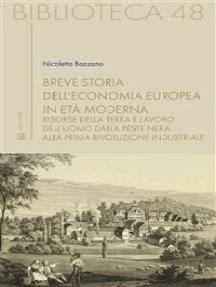 Breve storia dell'economia europea in età moderna: Risorse della terra e lavoro dell'uomo dalla peste nera alla prima rivoluzione industriale