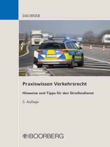Praxiswissen Verkehrsrecht: Hinweise und Tipps für den Streifendienst