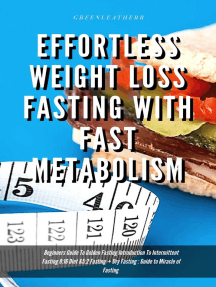 Effortless Weight Loss Fasting With Fast Metabolism Beginners Guide To Golden Fasting Introduction To Intermittent Fasting 8:16 Diet &5:2 Fasting + Dry Fasting : Guide to Miracle of Fasting