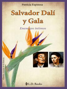 Salvador Dali y Gala: Enemigos íntimos