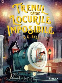 Trenul catre Locurile Imposibile