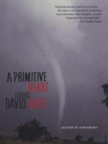 A Primitive Heart: Stories