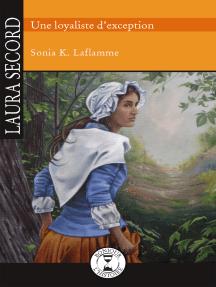 Laura Secord: Une loyaliste d'exception