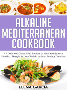 Alkaline Mediterranean Cookbook: 47 Delicious Clean Food Recipes to Help You Enjoy a Healthy Lifestyle and Lose Weight without Feeling Deprived: Alkaline, Mediterranean, Healthy Eating, #1