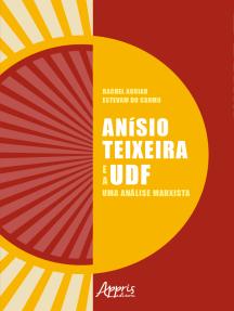 Anísio Teixeira e a UDF: Uma Análise Marxista