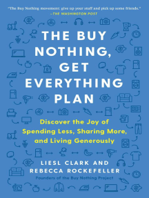 The Buy Nothing, Get Everything Plan: Discover the Joy of Spending Less, Sharing More, and Living Generously