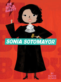 Be Bold, Baby: Sonia Sotomayor