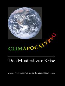 Climapocalypso: Das Musical zur Krise