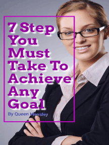 7 Step You Must Take To Achieve Any Goal
