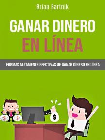 Ganar Dinero En Línea: Formas Altamente Efectivas De Ganar Dinero En Línea