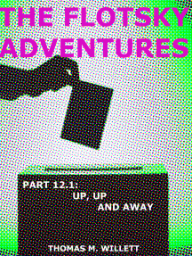 The Flotsky Adventures: Part 12.1- Up, Up and Away