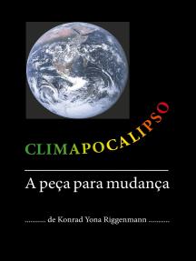 Climapocalipso: A peça para mudança