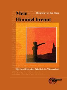 Mein Himmel brennt: Die Geschichte einer Kindheit im Münsterland