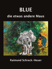 Blue, die etwas andere Maus